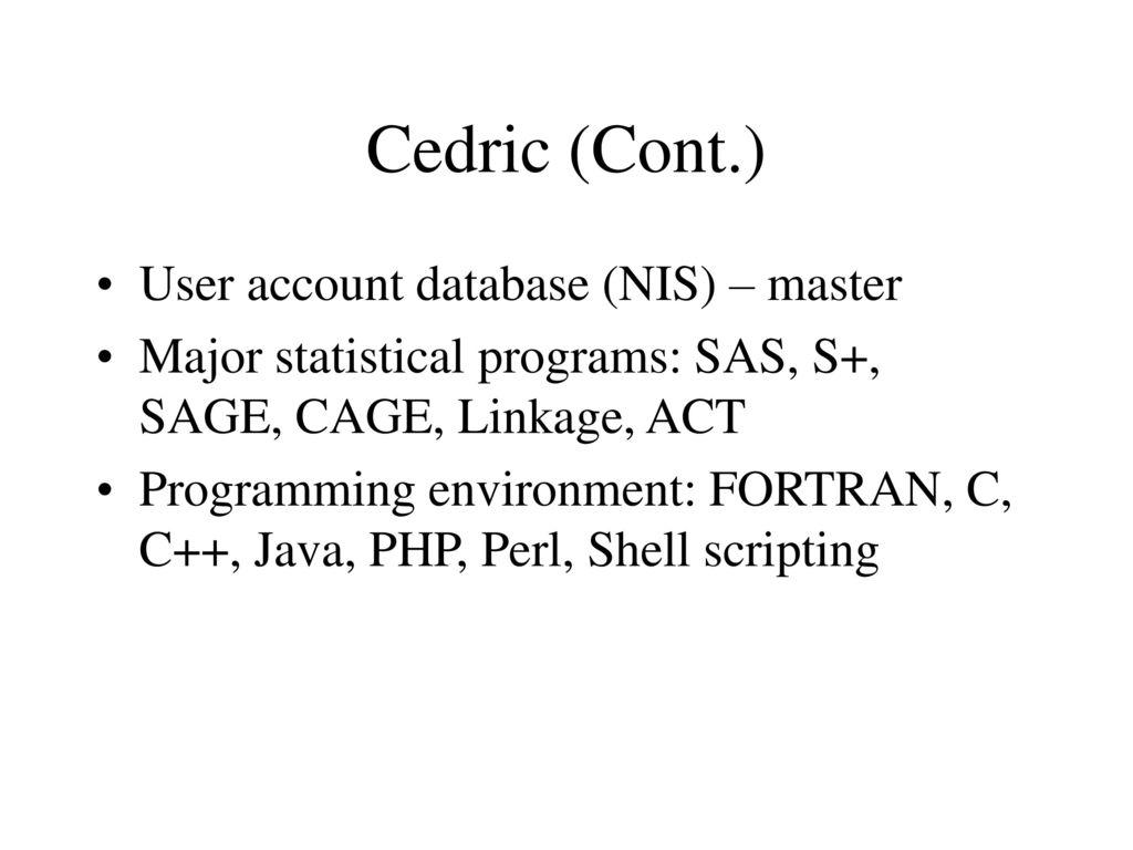 Cedric (Cont.) User account database (NIS) – master