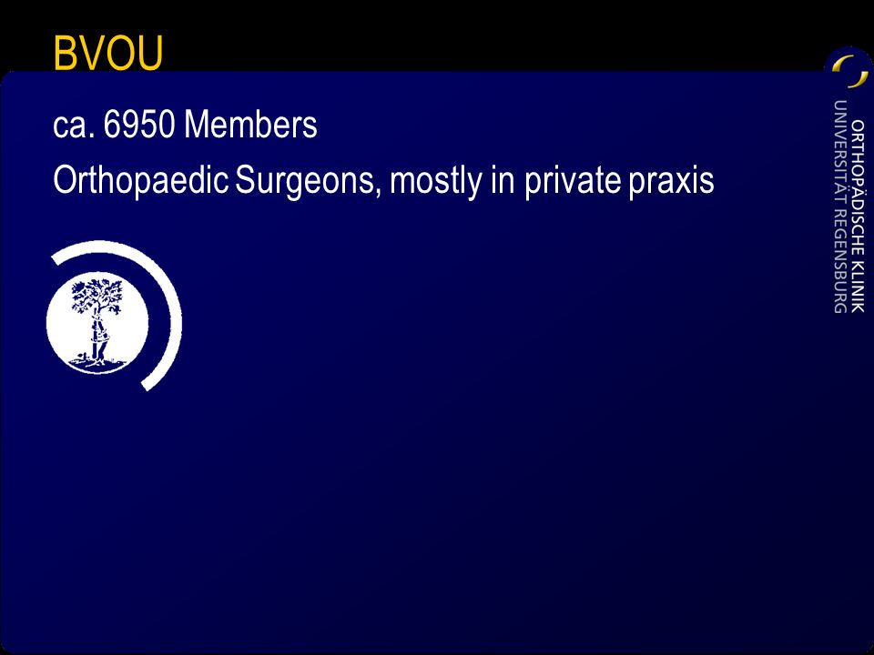 BVOU ca Members Orthopaedic Surgeons, mostly in private praxis