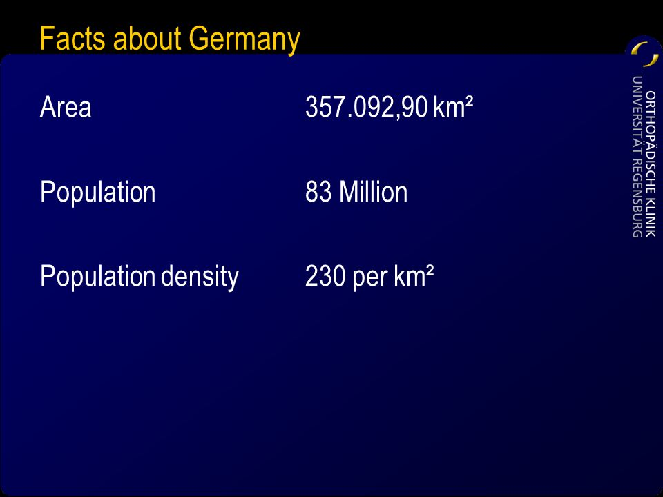 Facts about Germany Area 357.092,90 km² Population 83 Million