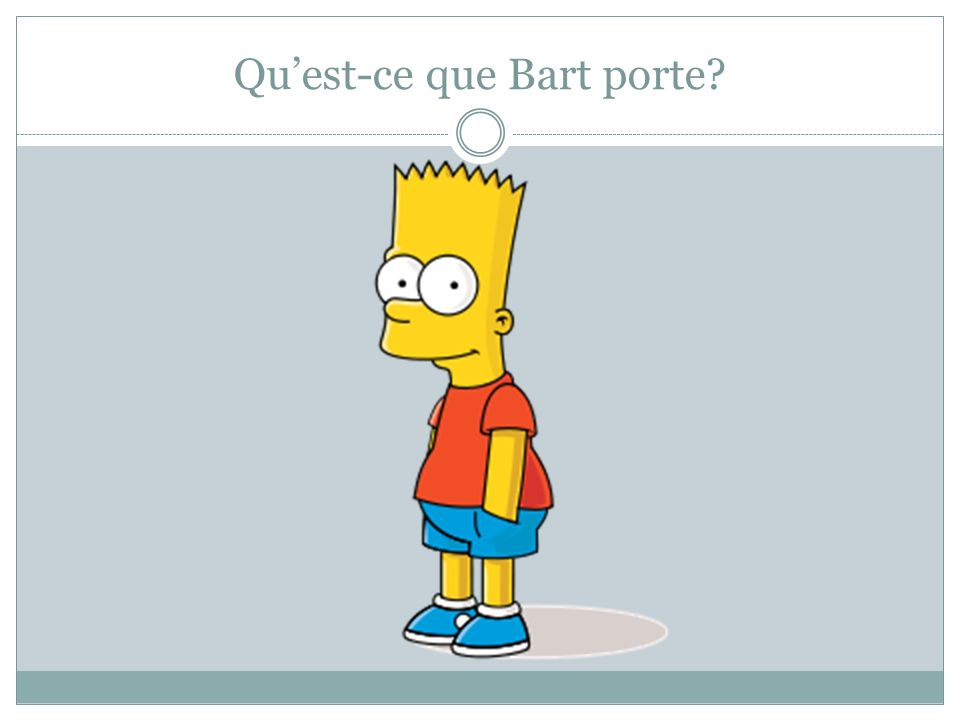 Qu'est-ce que Bart porte