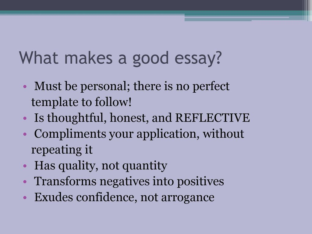 what makes for a good personal essay 8 steps to writing the perfect personal essay  your teacher has a good reason for this assignment the personal essay is helpful to teachers because it gives.