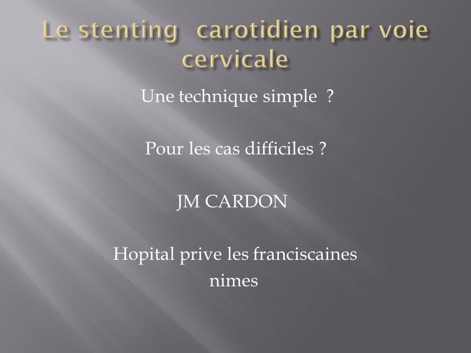 Le stenting carotidien par voie cervicale