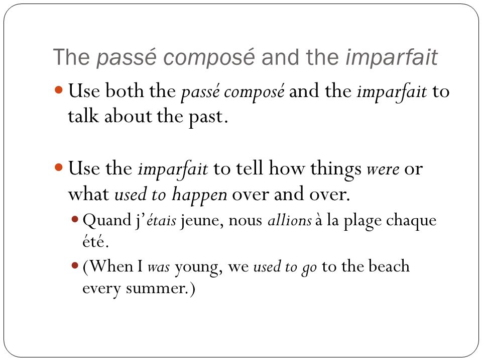 The passé composé and the imparfait