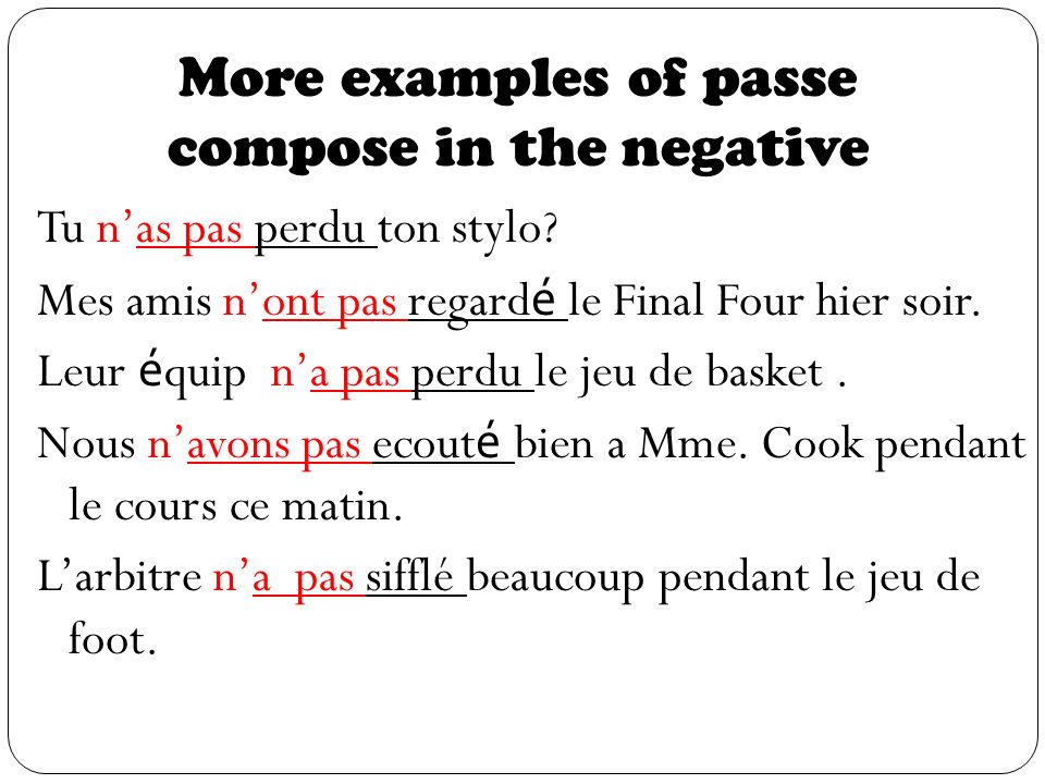 More examples of passe compose in the negative