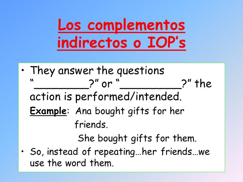 Los complementos indirectos o IOP's
