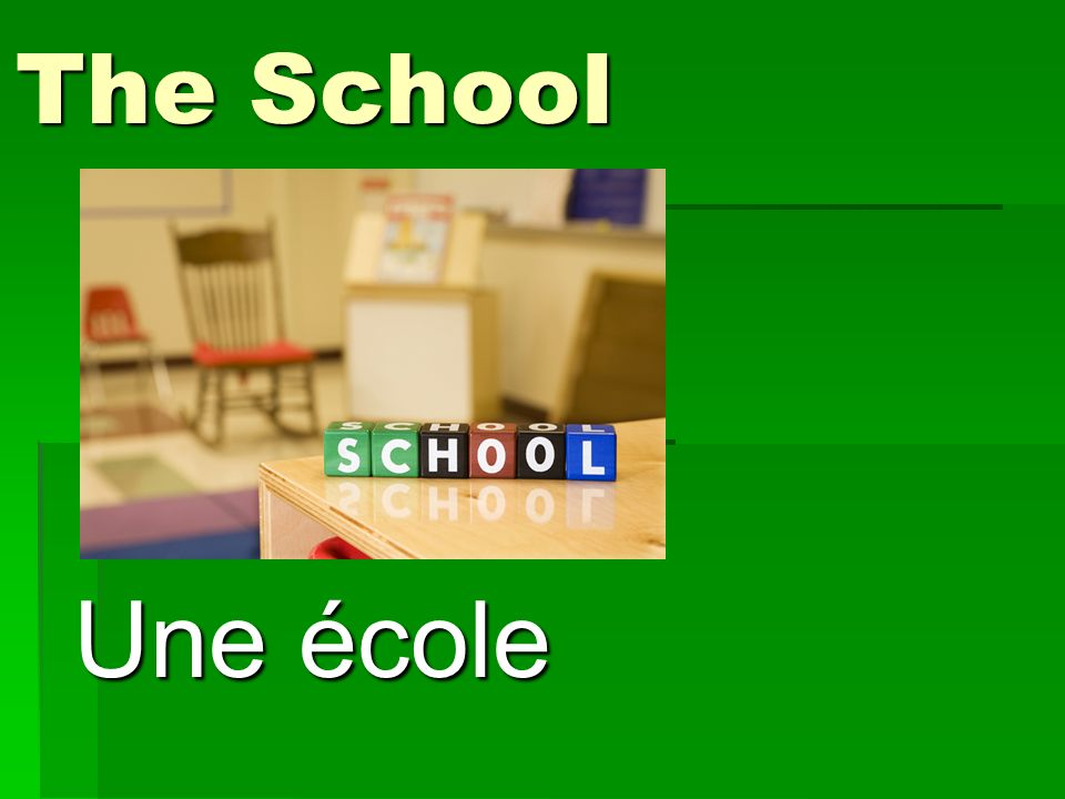 The School Une école