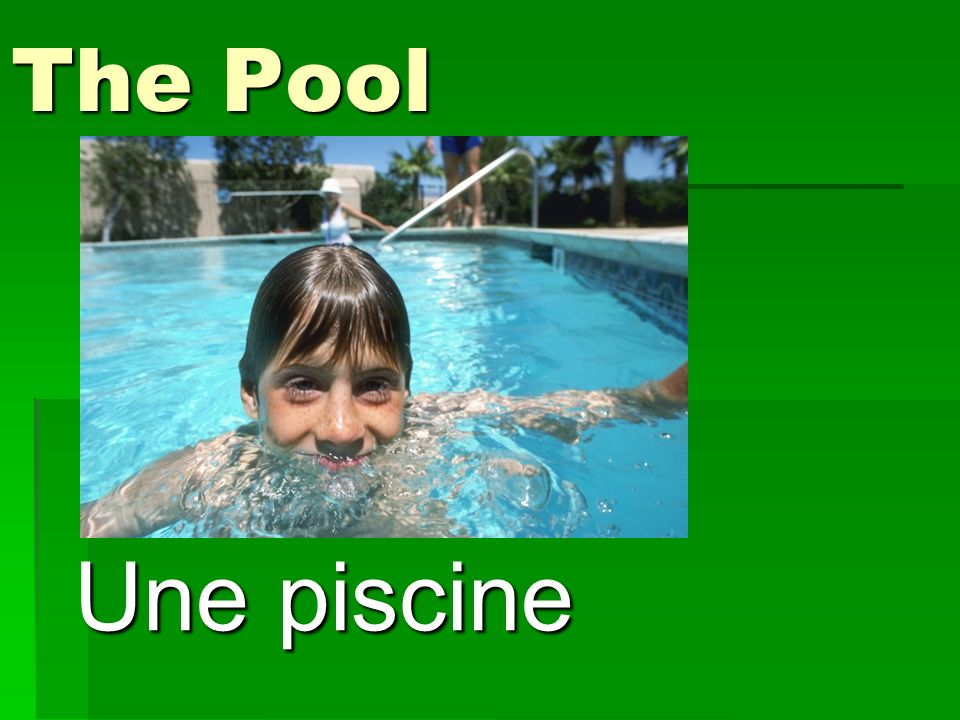 The Pool Une piscine