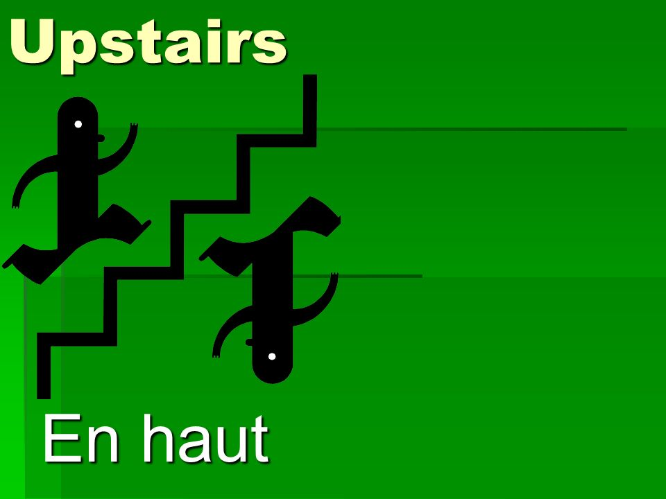 Upstairs En haut
