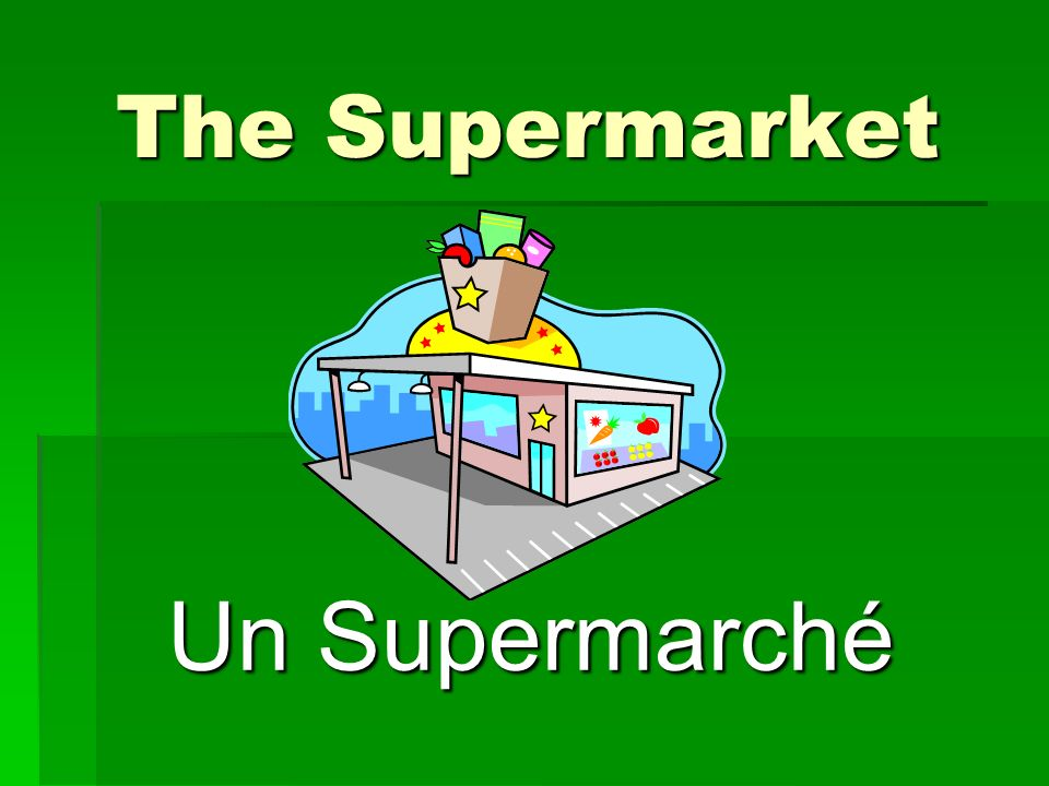 The Supermarket Un Supermarché