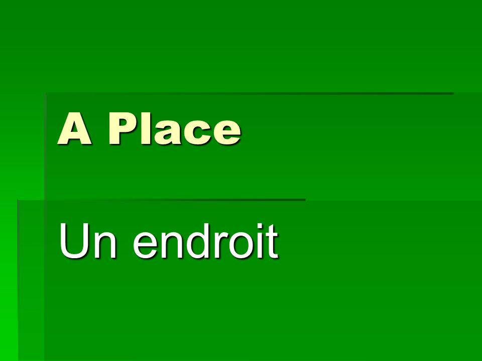 A Place Un endroit