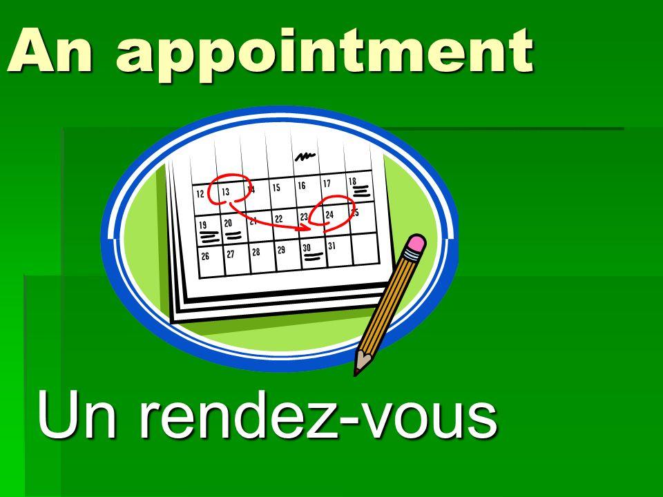 An appointment Un rendez-vous