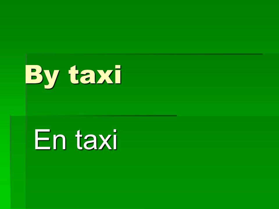 By taxi En taxi