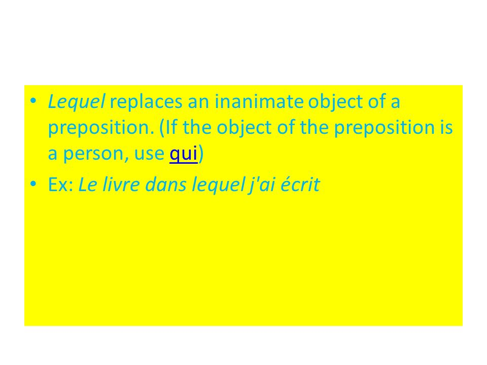 Lequel replaces an inanimate object of a preposition