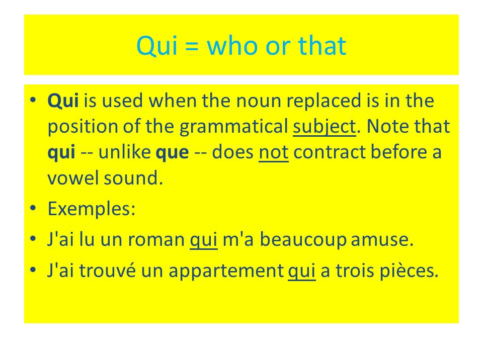 Qui = who or that