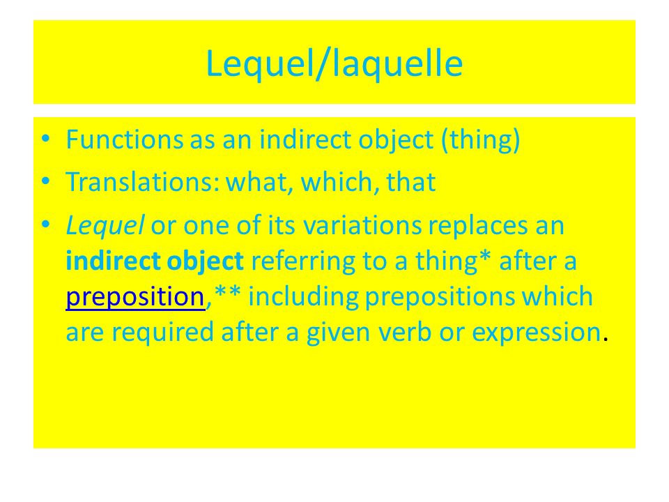 Lequel/laquelle Functions as an indirect object (thing)