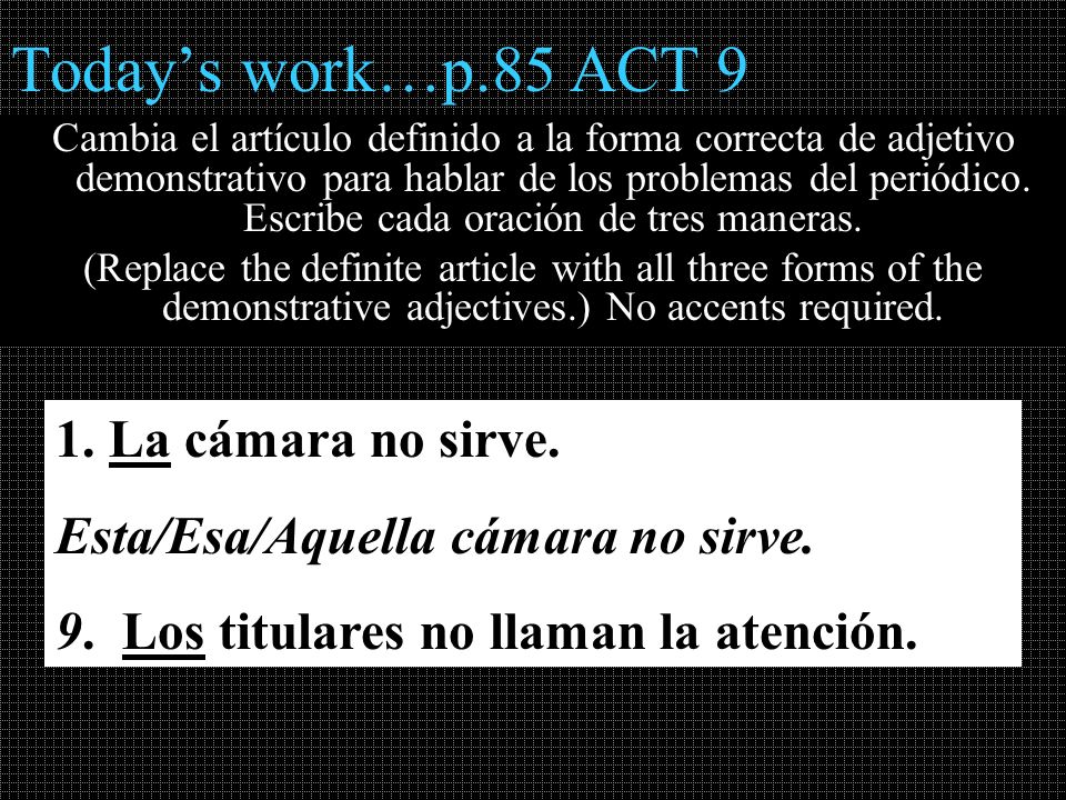 Today's work…p.85 ACT 9 La cámara no sirve.