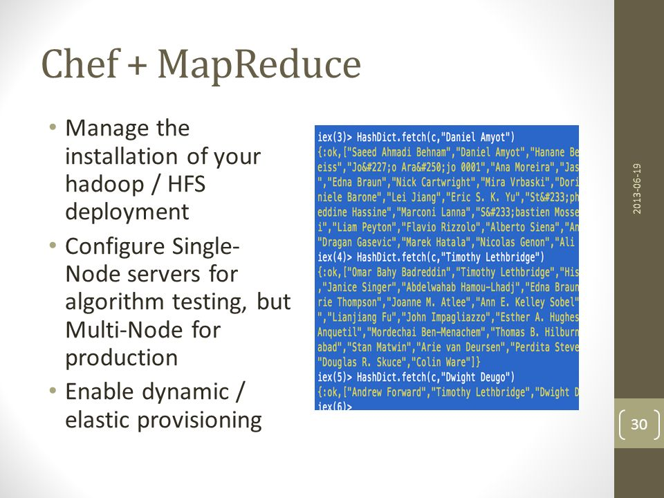 Chef + MapReduce Manage the installation of your hadoop / HFS deployment.