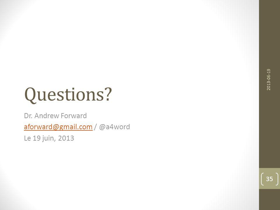 Dr. Andrew Forward aforward@gmail.com / @a4word Le 19 juin, 2013