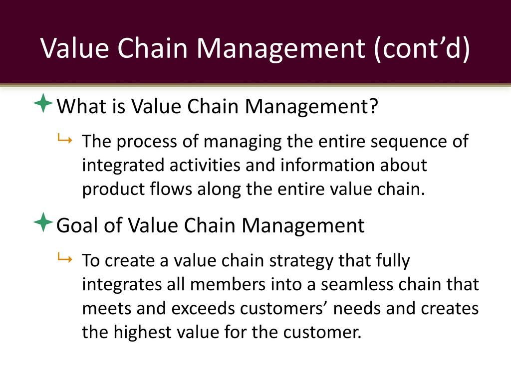 managing the value chain The value chain analysis is a helpful tool used to create value for customers in projects in a simple example, value is added to raw materials before the product is sold this is easy to calculate in the manufacturing industry.