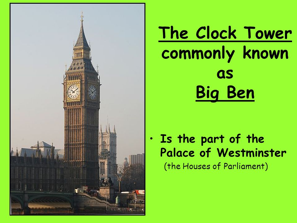 The Clock Tower commonly known as Big Ben