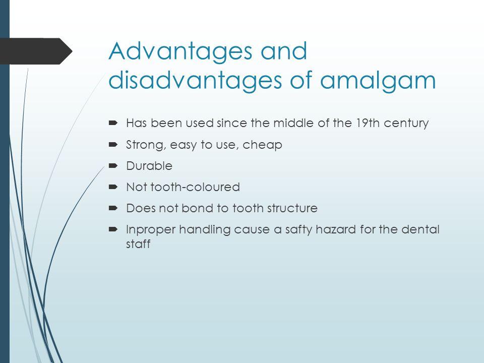 Advantages and disadvantages of amalgam