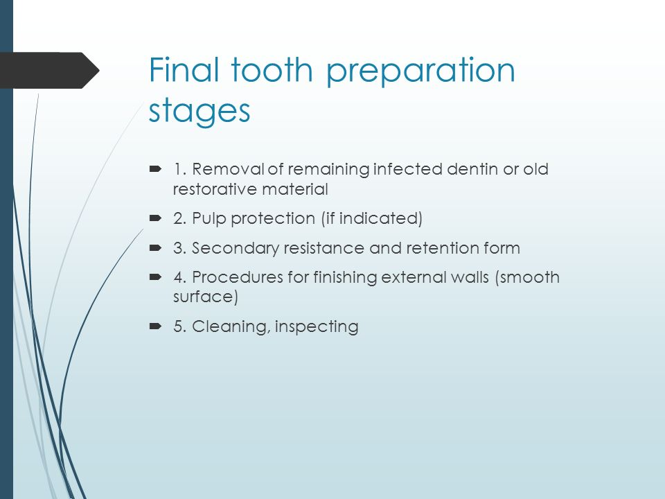 Final tooth preparation stages
