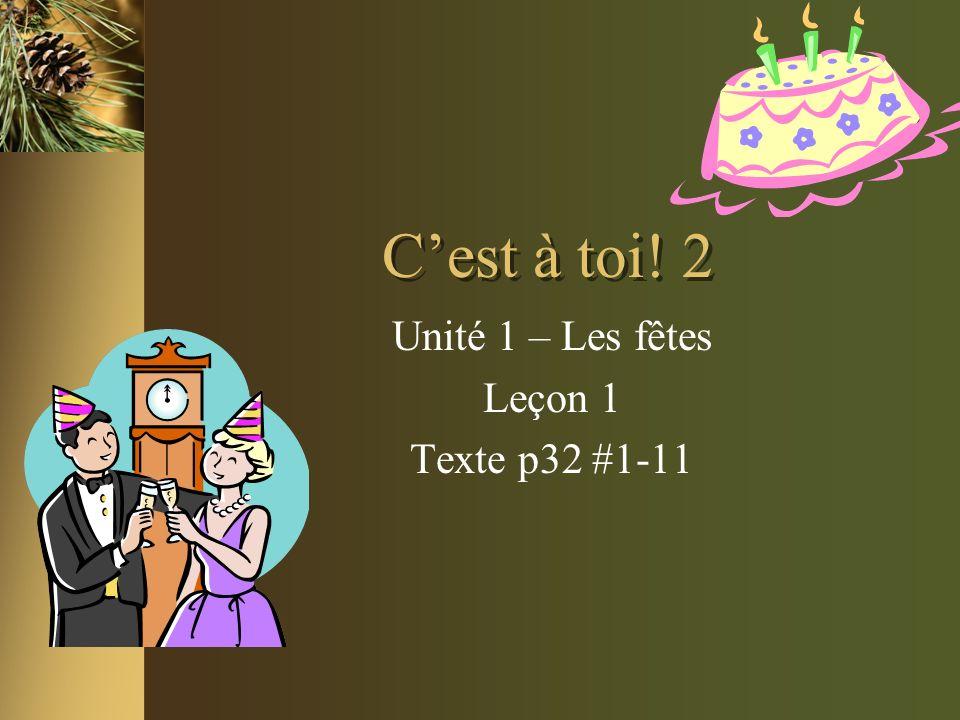 Unité 1 – Les fêtes Leçon 1 Texte p32 #1-11
