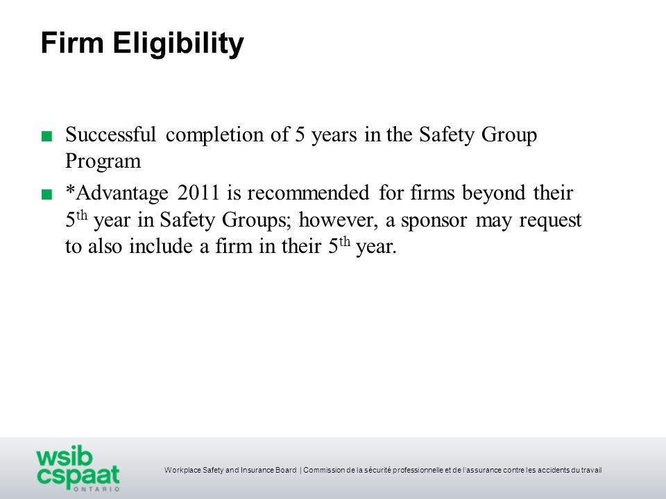 Firm Eligibility Successful completion of 5 years in the Safety Group Program.