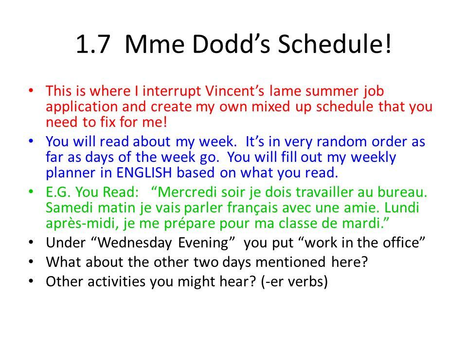 1.7 Mme Dodd's Schedule!