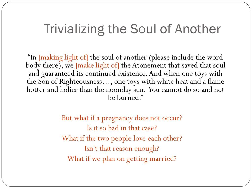 Chastity of souls symbols and sacraments ppt download trivializing the soul of another buycottarizona Gallery