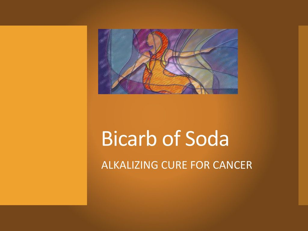 Bicarb of Soda ALKALIZING CURE FOR CANCER