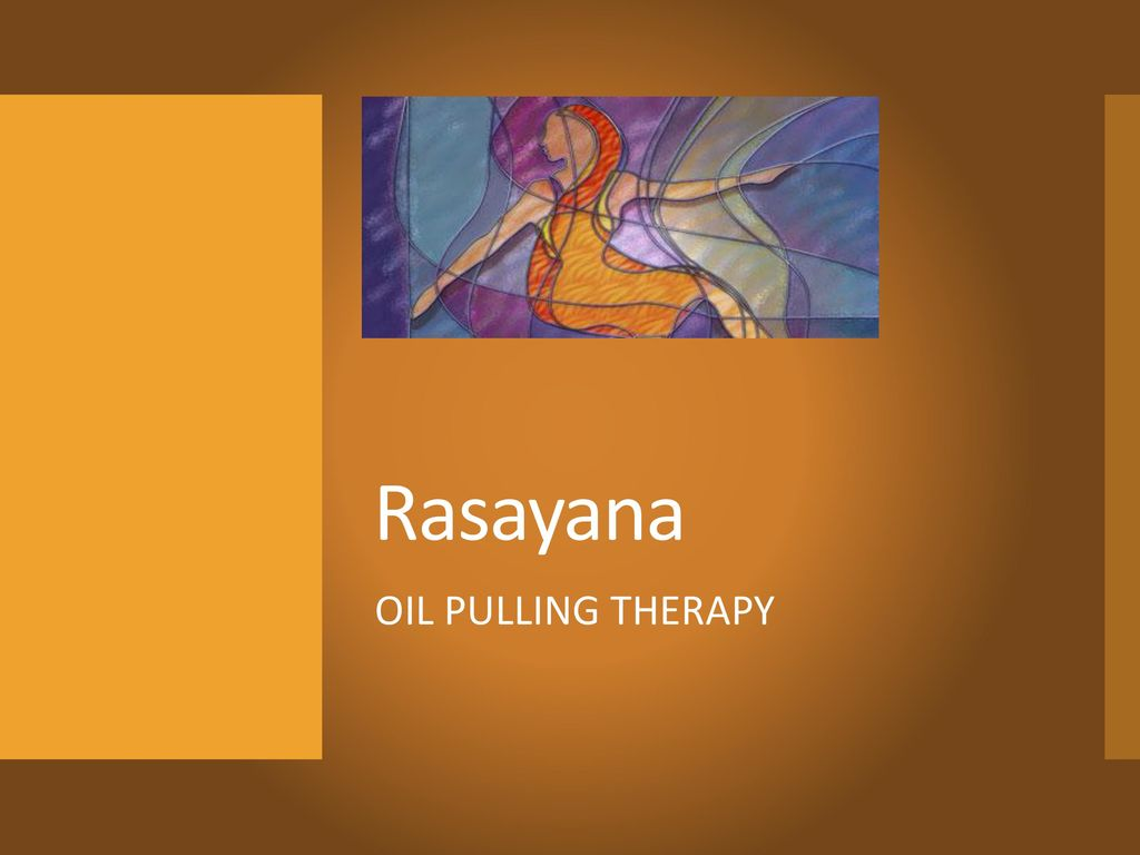Rasayana OIL PULLING THERAPY