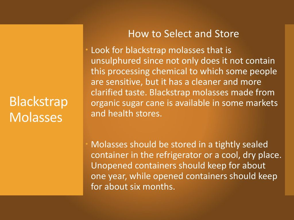 Blackstrap Molasses How to Select and Store