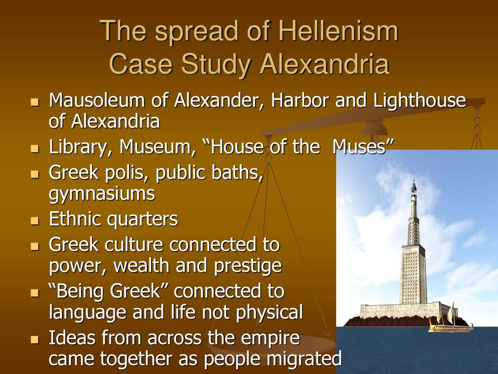 impact of hellenism Hellenism, term generally used by historians to refer to the period from the death of alexander the great (323 bce) to the death of cleopatra and the incorporation of egypt in the roman empire in 30 bce egypt was the last important survivor of the political system which had developed as a consequence both of the victories of alexander and of his premature death.