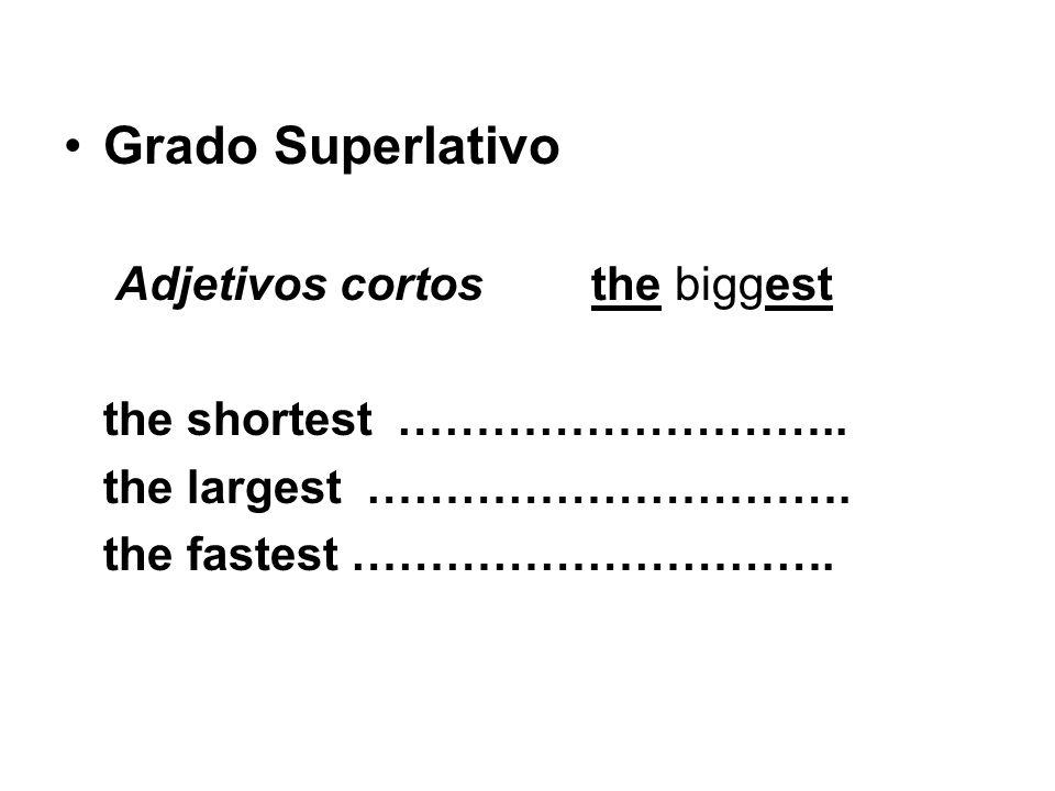 Grado Superlativo Adjetivos cortos the biggest