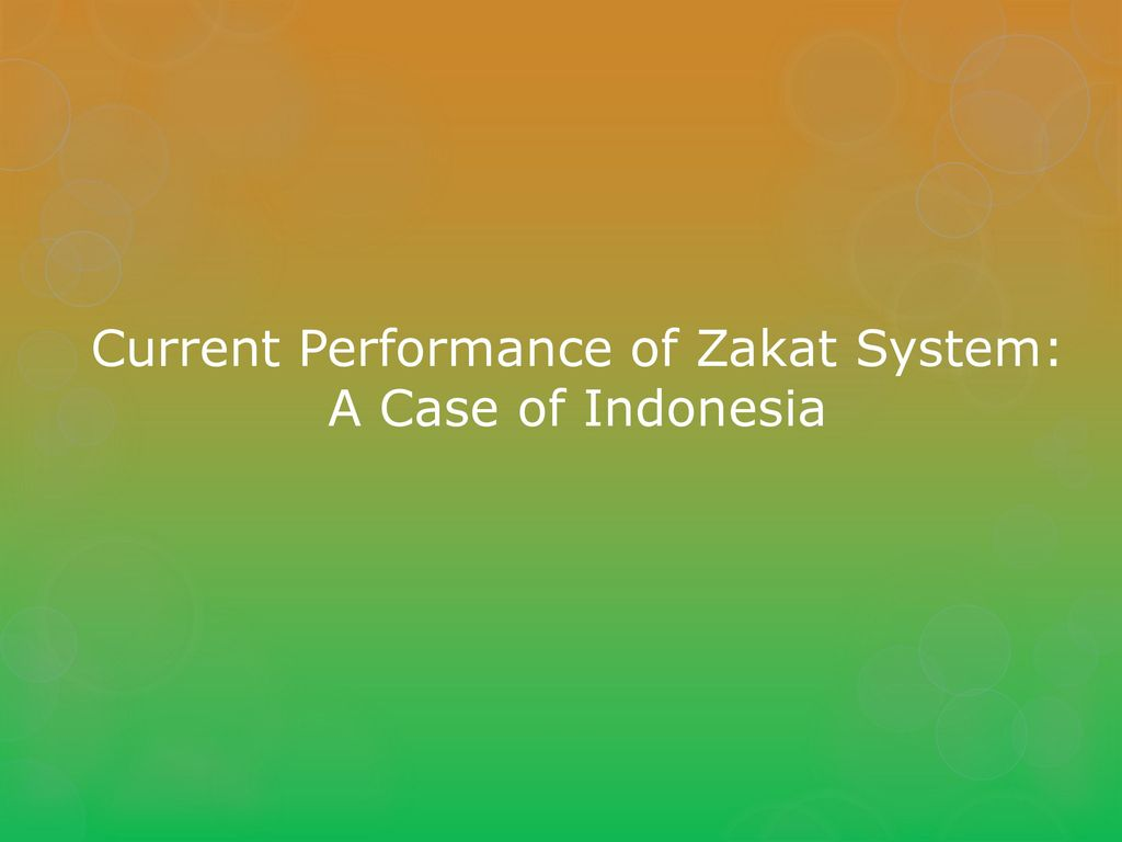 Strengthening the role of zakat as islamic social finance instrument 3 current performance of zakat system a case of indonesia ccuart Image collections