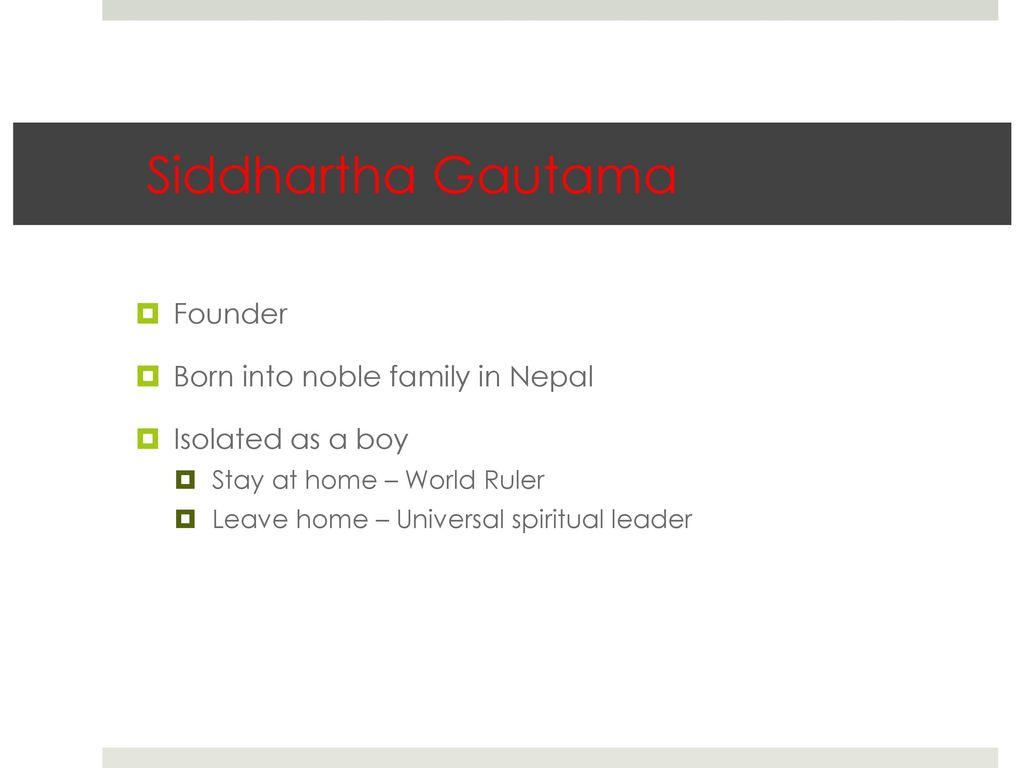 Buddhism ppt video online download siddhartha gautama founder born into noble family in nepal nvjuhfo Images