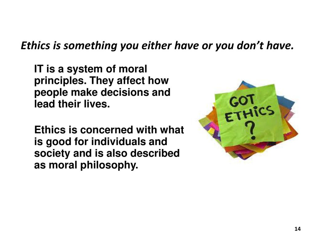 decision affecting people that has a ethical ramifications Consequentialism says that right or wrong depend on the consequences of an act, and that the more good consequences are produced, the better the act.