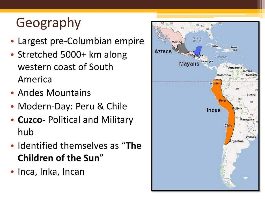 the characteristics of the inca empire the largest empire in the pre columbian america The moche civilization flourished in northern peru with its capital near present-day moche and trujillo, from about 100 ad to 800 ad the inca empire was the largest empire in pre-columbian america the center of the empire was located in cusco in peru the inca civilization arose in the early 13th century, and the last inca stronghold was.