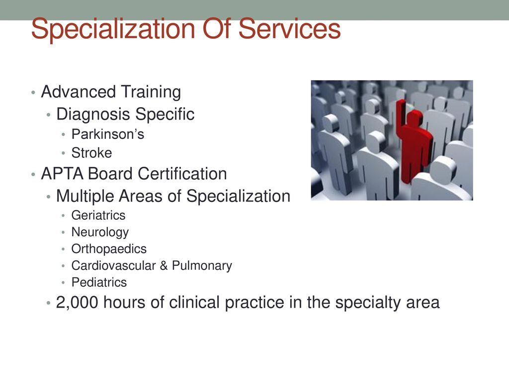 an analysis of the specializations of physical therapists The american board of physical therapy specialties (abpts) offers several specialist certification programs for licensed physical therapists these programs provide formal recognition that physical therapists have the required advanced clinical knowledge, experience, and skills to become a designated specialist in one of the eight areas of.