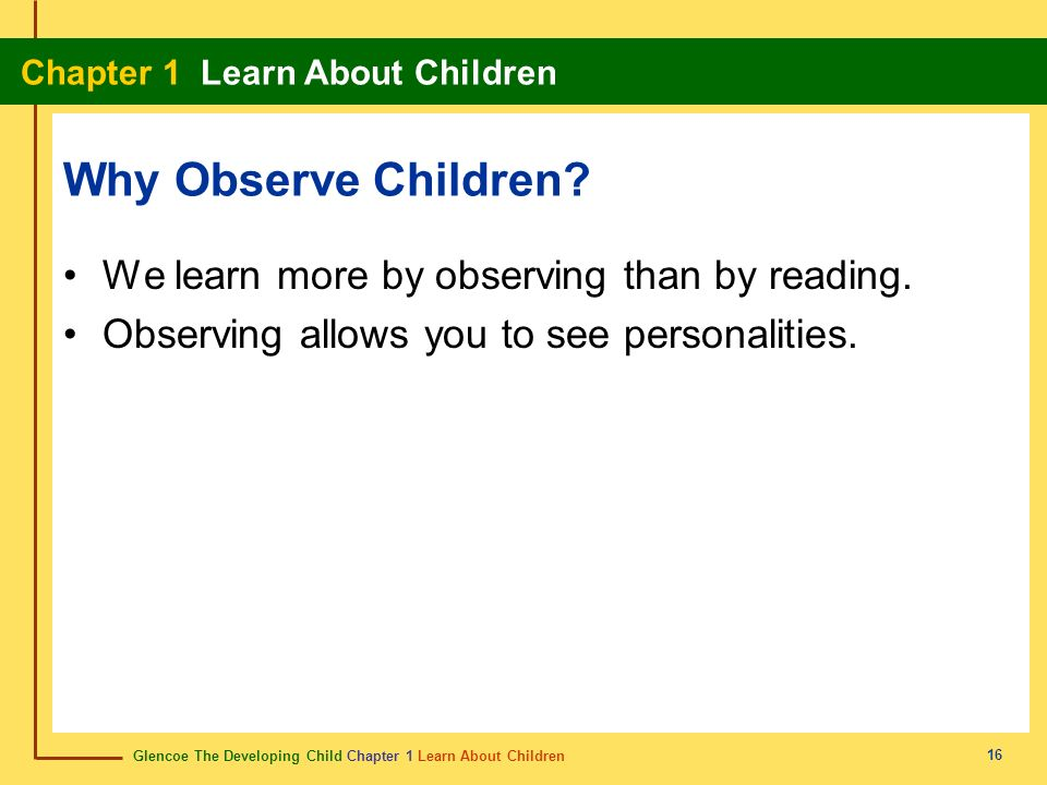 Why Observe Children We learn more by observing than by reading.