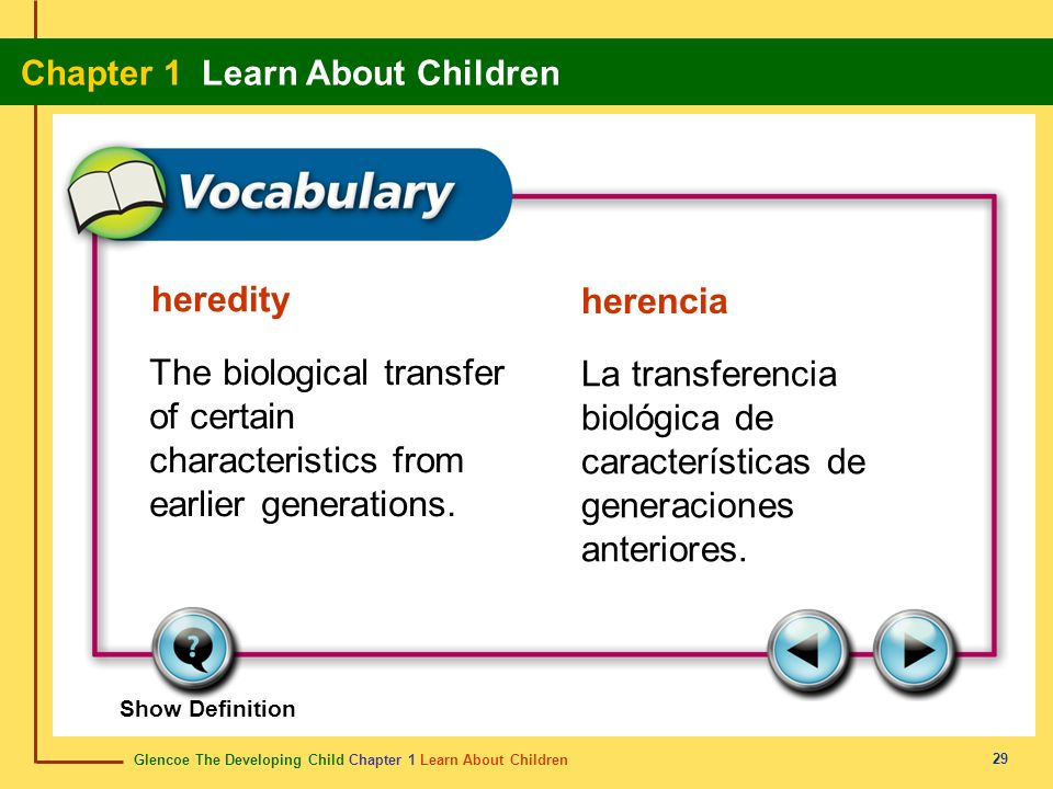 heredityherencia. The biological transfer of certain characteristics from earlier generations.