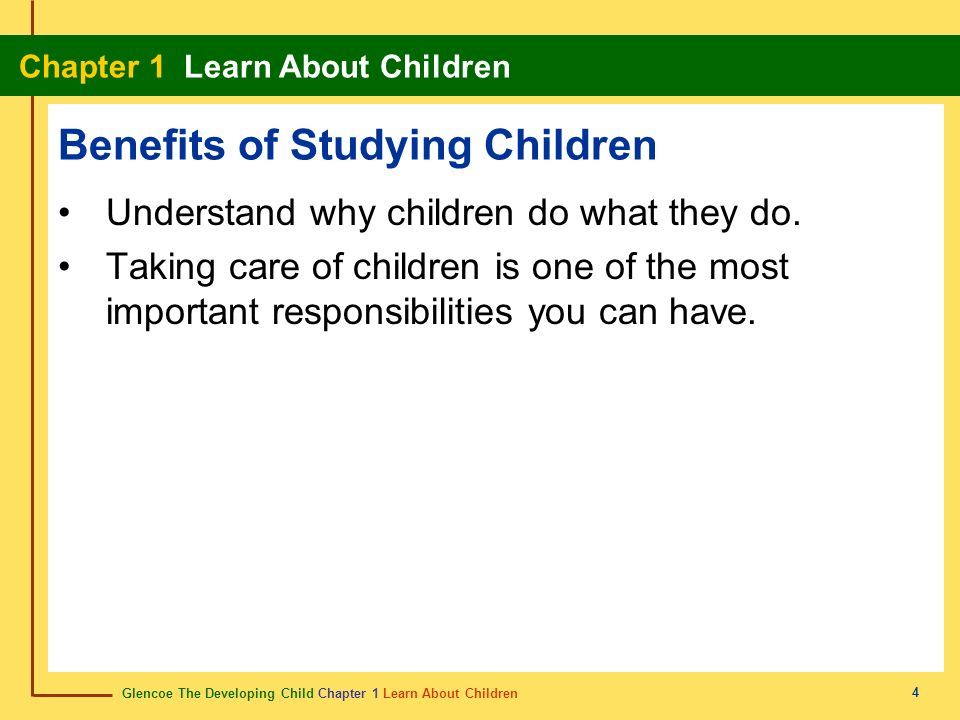 Benefits of Studying Children