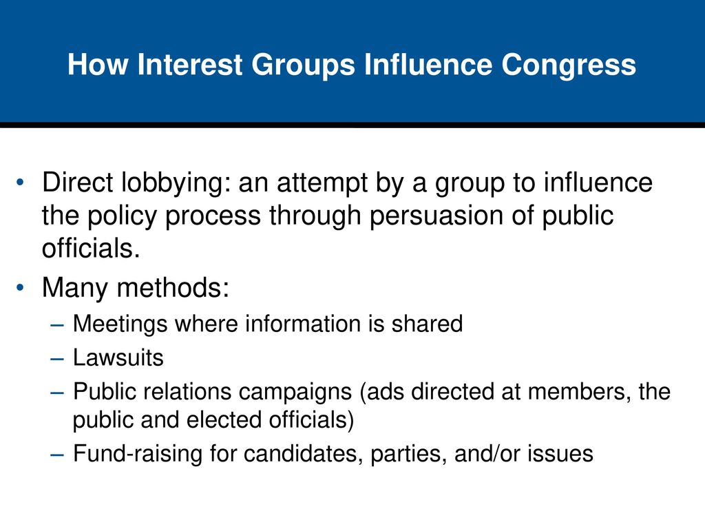 interest groups and policy making Interest groups influence on policy implementation to facilitate managing human and financial resources the achievement of goals & objectives of the legislation to.