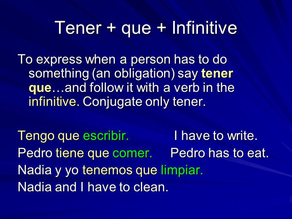 Tener + que + Infinitive