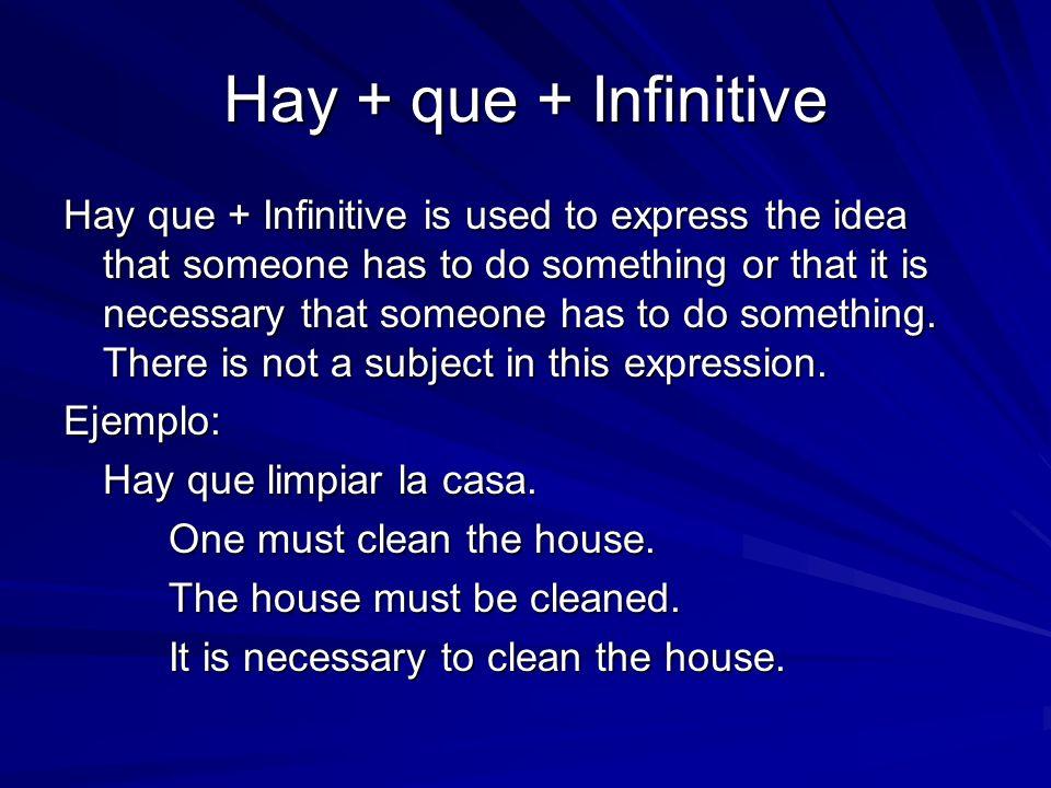 Hay + que + Infinitive