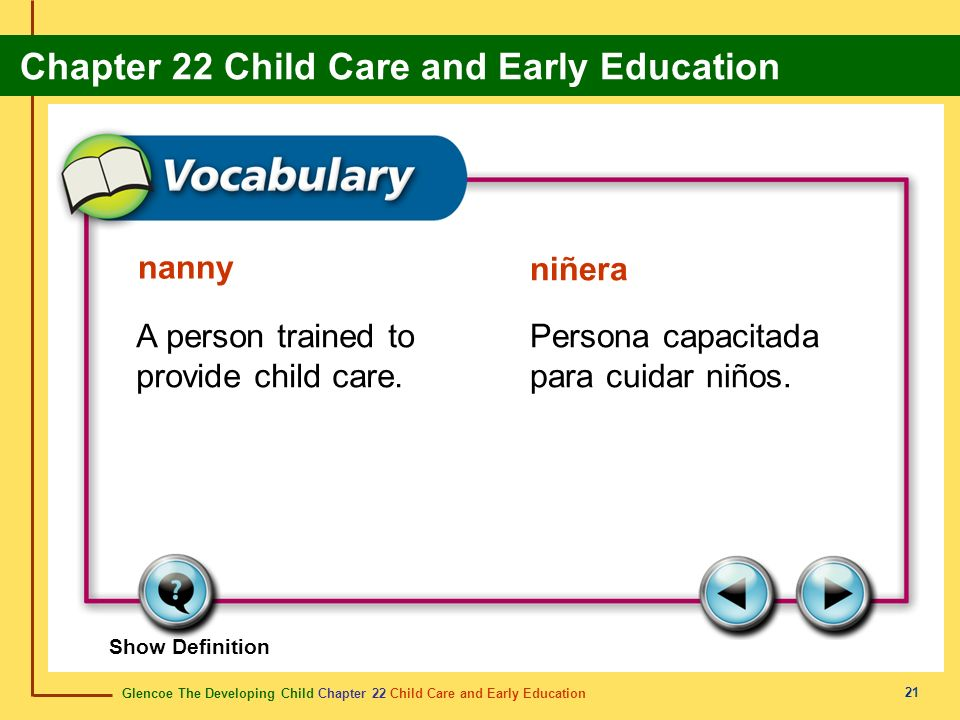 A person trained to provide child care.
