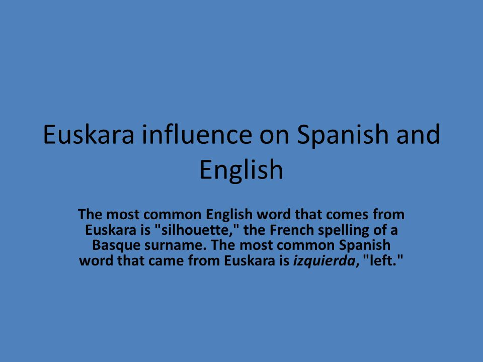 Euskara influence on Spanish and English