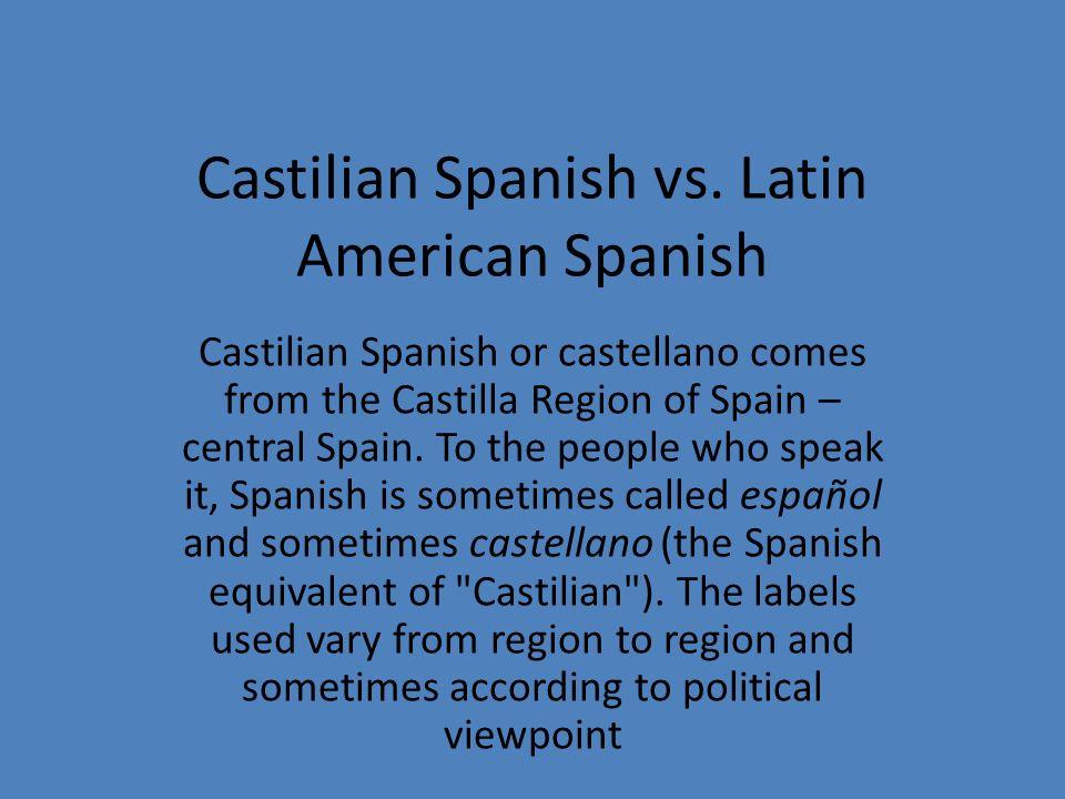 Castilian Spanish vs. Latin American Spanish