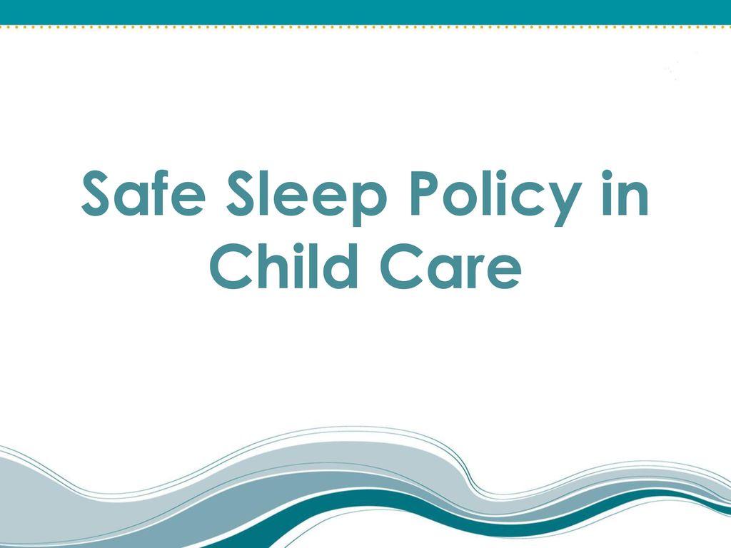 Infant Safe Sleep Child Care - ppt download